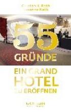 Rath, Susanne 55 Grnde, ein Grand Hotel zu erffnen