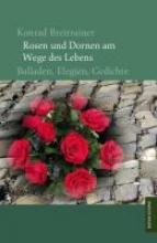 Breitrainer, Konrad Rosen und Dornen am Wege des Lebens