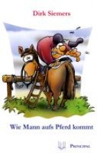 Siemers, Dirk Wie Mann aufs Pferd kommt