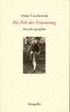 Czechowski, Heinz Die Pole der Erinnerung