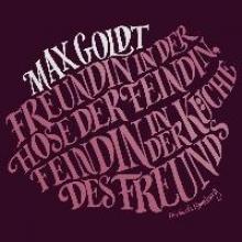 Goldt, Max Freundin in der Hose der Feindin, Feindin in der Küche des Freunds