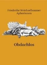 Weichselbaumer, Friederike Obdachlos