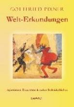 Pixner, Gottfried Welt-Erkundungen