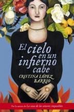 Lopez Barrio, Cristina El cielo en un infierno cabe Heaven in hell fits