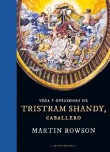Rowson, Martin Vida y opiniones de Tristram Shandy, caballero Life and Opinions of Tristram Shandy, Gentleman