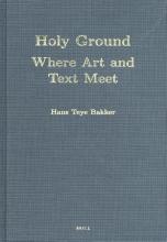 Hans Teye  Bakker Holy Ground: Where Art and Text Meet