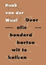 Henk van der Waal Door alle honderd harten wit te kalken