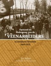 J.E. Kalter , Opstand en ondergang van de veenarbeiders in Zuidoost-Drenthe