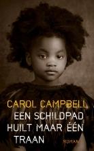 Carol Campbell , Een schildpad huilt maar één traan