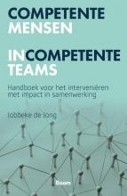 Jobbeke de Jong , Competente mensen incompetente teams