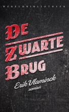 Erik  Vlaminck De zwarte brug