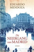 Eduardo  Mendoza De neergang van Madrid