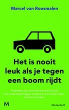 Marcel van Roosmalen Het is nooit leuk als je tegen een boom rijdt