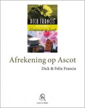 Francis, Dick / Francis, Felix Afrekening op Ascot