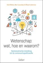 Merel Lefevere Erik Weber  Bert Leuridan, Wetenschap: wat, hoe en waarom?