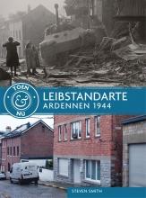 Steven  Smith Toen & nu: Leibstandarte - Ardennen 1944-1945