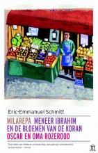 Eric-Emmanuel  Schmitt Oscar en oma Rozerood, Meneer Ibrahim en de bloemen van de Koran, Milarepa