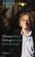 Verbogt, Thomas Wat is precies de bedoeling?
