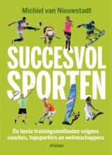 Michiel van Nieuwstadt Succesvol sporten
