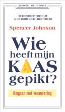 Spencer  Johnson, Kenneth  Blanchard Wie heeft mijn kaas gepikt?