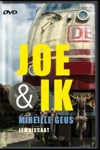 Mireille Geus , Joe en ik