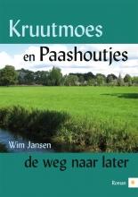 Wim  Jansen Kruutmoes en Paashoutjes, de weg naar later