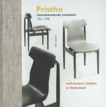 Bert  Looper Fristho vooruitstrevende meubelen 1921-1978