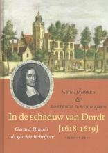 Kosterus G. van Manen A.E.M. Janssen, In de schaduw van Dordt [1618-1619]