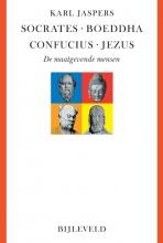 Karl  Jaspers Socrates, Boeddha, Confucius, Jezus