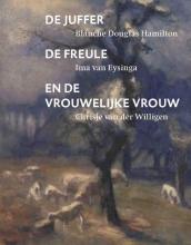 Kees Verbeek , De juffer, de freule en de vrouwelijke vrouw