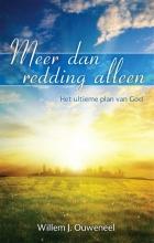 Willem J. Ouweneel , Meer dan redding alleen
