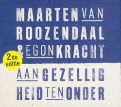 Maarten van Roozendaal , Aan Gezelligheid ten Onder