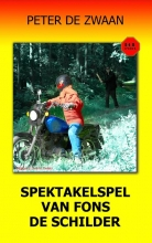 Peter de Zwaan Bob Evers Bob Evers deel 56 Spektakelspel van Fons de Schilder ISBN 9789082052367