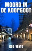 Rob  Vente Moord in de Koopgoot