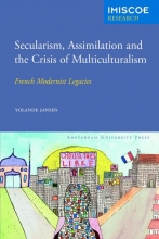 Yolande  Jansen IMISCOE Research Secularism, Assimilation and the Crisis of Multiculturalism