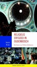 Mark Buijs , Religieus erfgoed in Oudenbosch