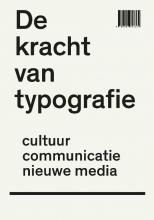Paul van Capelleveen Peter Bil`ak  Petr van Blokland  Hans Rudolf Bosshard, De kracht van typografie