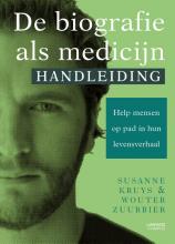 Susanne  Kruys, Wouter  Zuurbier De biografie als medicijn - Handleiding