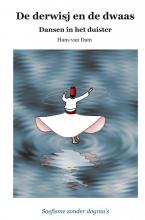 Hans Van Dam , De derwisj en de dwaas – Dansen in het duister