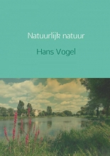 Hans  Vogel Natuurlijk natuur