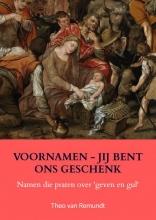 Theo Van Remundt , Voornamen - Jij bent ons geschenk