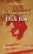 Rich  Thomassen En MAZ creeerde Dick Bos