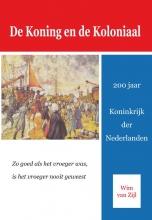 Wim van Zijl De koning en de koloniaal
