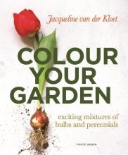 Jacqueline van der Kloet Color your garden
