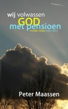 Peter Maassen wij volwassen god met pensioen