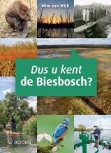 Wim van Wijk , Dus u kent de Biesbosch