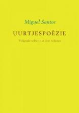 Miguel Santos , Uurtjespoëzie Volgende selectie in drie volumes