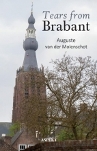 Auguste van der Molenschot Tears from Brabant