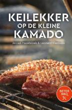 Jeroen Hazebroek  Leonard Elenbaas, BeterBBQ - Keilekker op de kleine kamado
