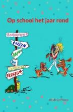 Heidi Griffioen , Op school het jaar rond
